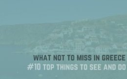 What not to miss in Greece